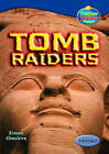 Oxford Reading Tree: Levels 13-14: Treetops True Stories: Tomb Raiders by Simon Cheshire (Paperback, 2003)
