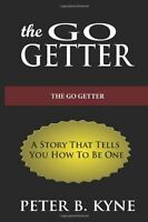 The Go-getter: A Story That Tells You How To Be One By Peter B. Kyne, (paperback on sale