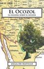 El Ocozol: La Higuera Sobre El Ocozol by Olga De Hatillo (Paperback / softback, 2013)