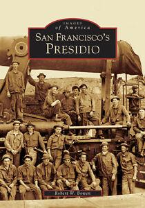 San-Francisco-039-s-Presidio-Images-of-America-CA-Arcadia-Publishing
