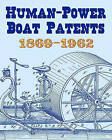 Human-Power Boat Patents 1869-1962 by Gene Steffanson (Paperback / softback, 2008)