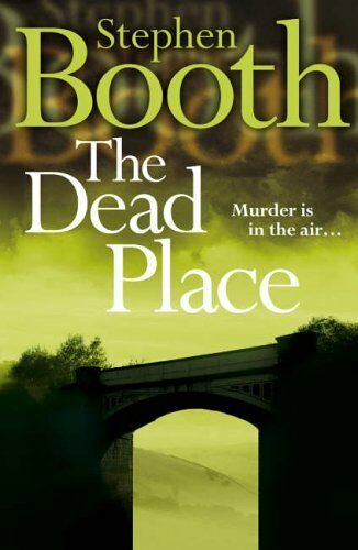 1 of 1 - The Dead Place By  Stephen Booth. 9780007172054