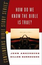 How Do We Know the Bible Is True? Contenders Bible Study - John Ankerberg