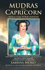 Mudras for Capricorn : Yoga for Your Hands by Sabrina Mesko (2013, Paperback)