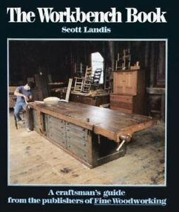 Admirable Craftsmans Guide To The Workbench Book A Craftsmans Guide To Workbenches For Every Type Of Woodworking By Scott Landis 1987 Hardcover Machost Co Dining Chair Design Ideas Machostcouk