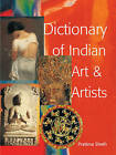 Dictionary of Indian Art and Artists by Pratima Sheh (Hardback, 2006)