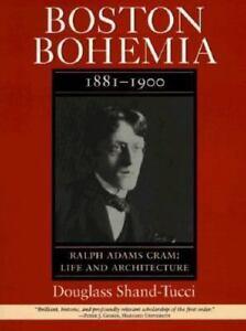 Boston Bohemia, 1881-1900: Ralph Adams Cram--Life and Architecture