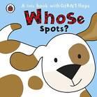 Whose... Spots? by Fiona Munro (Board book, 2010)