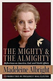 The Mighty and the Almighty: Reflections on America, God... | Buch | Zustand gut