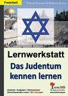 Das Judentum kennen lernen - Lernwerkstatt von Stefanie Kraus (2013, Taschenbuch)