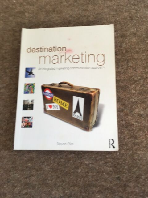 Destination Marketing: An Integrated Marketing Communication Approach by Steven