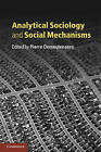 Analytical Sociology and Social Mechanisms by Cambridge University Press (Hardback, 2011)
