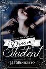 Dream Student: Dreams, Book 1 by J J Dibenedetto (Paperback / softback, 2013)