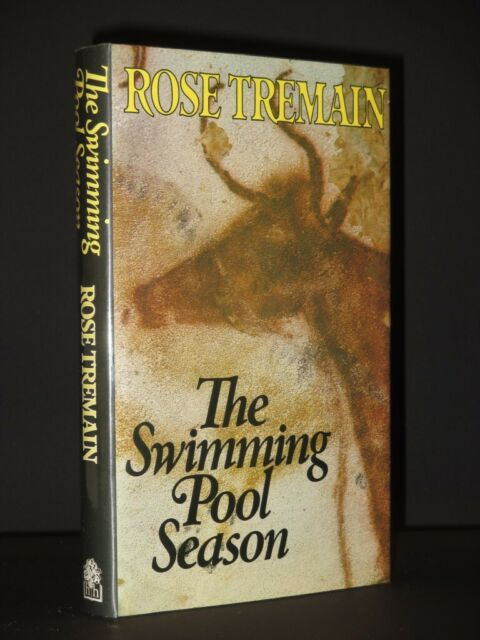 ROSE TREMAIN The Swimming Pool Season *SIGNED* 1985 1st Edition