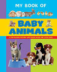 My Book of Baby Animals: A Fun-Packed Picture and Puzzle Book for Little Ones by Anness Publishing (Board book, 2016)