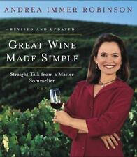 Great Wine Made Simple: Straight Talk from a Master Sommelier by Andrea Robinso