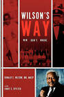 Wilson's Way: Win, Don't Whine by Donald E Wilson MD (Paperback / softback, 2009)