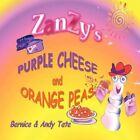 Zanzy's Purple Cheese & Orange Peas 9781449091743 by Bernice Tate Book
