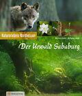 Der Urwald Sababurg von Wolfgang Lübcke und Manfred Delpho (2013, Kunststoffeinband)