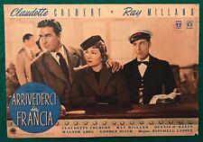 FOTOBUSTA ARRIVEDERCI IN FRANCIA RAY MILLAND CLAUDETTE COLBERT 1° EDIZIONE 1949
