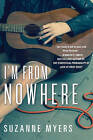 I'm From Nowhere by Suzanne Myers (Paperback, 2017)