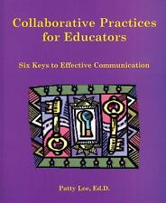 Collaborative Practices for Educators: Six Keys to Effective Communication
