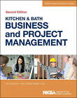 Kitchen and Bath Business and Project Management: with Website by NKBA (National Kitchen & Bath Association) (Hardback, 2014)