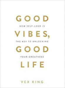 Good-Vibes-Good-Life-How-Self-Love-Is-the-Key-to-Unlocking-Your-Greatness