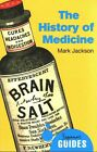 The History of Medicine: A Beginner's Guide by Mark Jackson (Paperback, 2014)