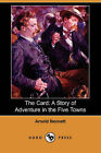 The Card: A Story of Adventure in the Five Towns (Dodo Press) by Arnold Bennett (Paperback / softback, 2007)