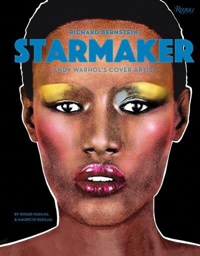 Richard Bernstein : Starmaker: Andy Warhol's Cover Artist, Hardcover by Padil...
