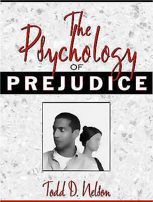 The Psychology of Prejudice, Nelson, Todd D., Used; Good Book