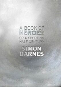 Barnes-Simon-A-Book-of-Heroes-or-a-Sporting-Half-Century-Like-New-Hardcover