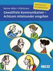 Gewaltfreie Kommunikation. Achtsam miteinander umgehen von Christiane Pfohlmann und Barbara Renner-Wiest (2015, Box)