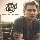 Sunshine & Whiskey by Frankie Ballard (CD, Feb-2014, Warner Bros.)