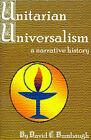 Unitarian Universalism: A Narrative History by David E Bumbaugh (Paperback / softback, 2001)