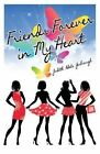 Friends Forever in My Heart by Judith Adele Yarbrough (Paperback / softback, 2013)
