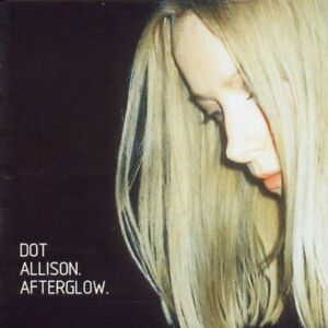 Dot-Allison-Afterglow-CD-CD-Value-Guaranteed-from-eBay-s-biggest-seller