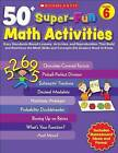 50+ Super-Fun Math Activities, Grade 6: Easy Standards-Based Lessons, Activities, and Reproducibles That Build and Reinforce the Math Skills and Concepts 6th Graders Need to Know by Jennifer Nichols (Paperback / softback, 2010)