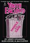 Youth Enclosed Handle With Care Three One-act Plays for Teens 9780834197855