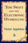 Tom Swift and the Electronic Hydrolung by Victor II Appleton (Paperback / softback, 2006)
