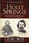 Holly Springs: Van Dorn, the CSS Arkansas and the Raid That Saved Vicksburg by Brandon H Beck (Paperback / softback, 2011)
