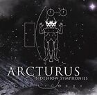 Sideshow Symphonies 0822603910025 by Arcturus CD