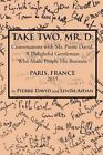 Take Two, Mr. D: Conversations with Mr. Pierre David, a Delightful Gentleman Who Made People His Business by Pierre David, Linda Aidan (Paperback / softback, 2015)