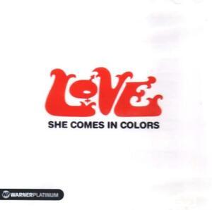 Love - She Comes In Colors (CD-Album Warner Platinum 8122-73228-2) 2005