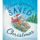 When Granny Saved Christmas by Julia Hubery (Hardback, 2014)