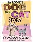 My Favorite Dog and Cat Story by Jean A Lukesh (Paperback / softback, 2013)