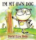 I'm My Own Dog by David Ezra Stein (Hardback, 2014)