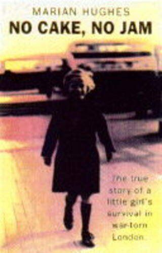 1 of 1 - No Cake, No Jam: The True Story of a Little Girl's Survival in War-torn London,