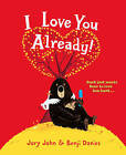 I Love You Already! by Jory John (Hardback, 2015)